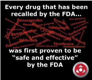 Every drug that has been recalled by the FDA... was first proven to be safe and effective by the #FDA