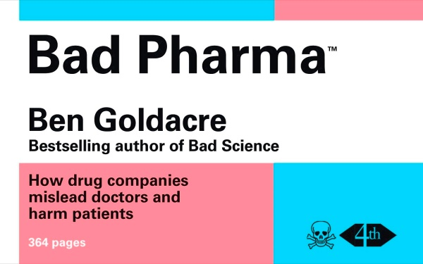 Ben Goldacres book Bad Pharma