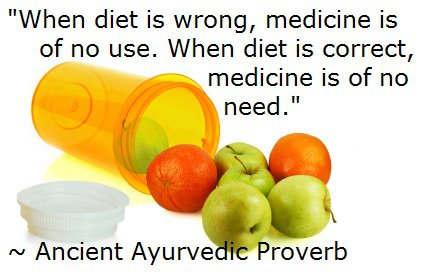 When Diet is wrong Medicine is of no use. When Diet is correct Medicine is of no need.