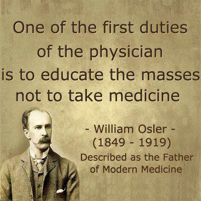 One of the First Duties of a Physician is to educate the Masses Not to take Medicine