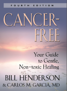 Cancer-Free, your guide to Non-toxic Healing Of Cancer
