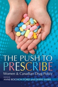 The Push to prescribe: Women and Canadian Drug Policy, by Anne Rochon Ford and Diane Saibil on Flickr