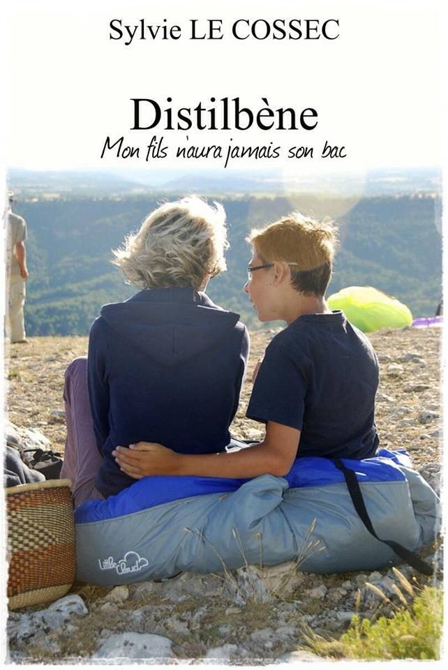 Distilbène, Mon Fils n'aura Jamais son Bac, bientôt disponible, de Sylvie Le Cossec @aristote11 (1/2)