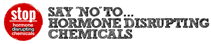 Say NO to hormone disrupting chemicals banner